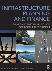 Infrastructure Planning and Finance : A Smart and Sustainable Guide, Hardback Book
