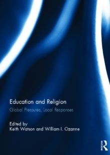 Education and Religion : Global Pressures, Local Responses, Hardback Book