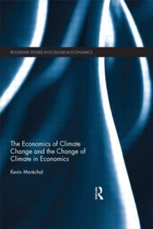 The Economics of Climate Change and the Change of Climate in Economics, Hardback Book