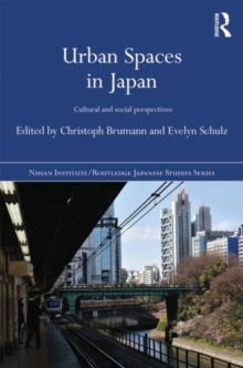 Urban Spaces in Japan : Cultural and Social Perspectives, Hardback Book