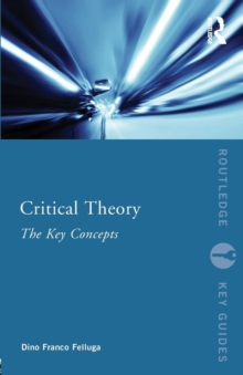 Critical Theory: The Key Concepts, Paperback / softback Book