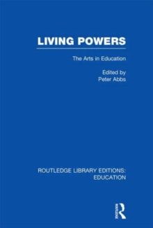 Living Powers : The Arts in Education, Hardback Book