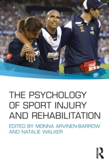 The Psychology of Sport Injury and Rehabilitation, Paperback Book