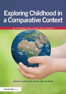 Exploring childhood in a comparative context : An introductory guide for students, Paperback / softback Book