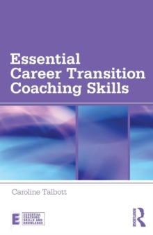 Essential Career Transition Coaching Skills, Paperback / softback Book