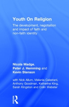 Youth On Religion : The development, negotiation and impact of faith and non-faith identity, Hardback Book