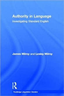 Authority in Language : Investigating Standard English, Hardback Book