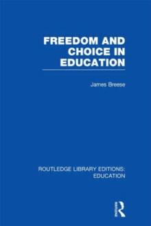 Freedom and Choice in Education, Hardback Book