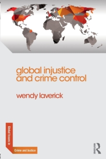 Global Injustice and Crime Control, Paperback / softback Book