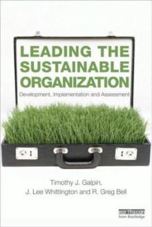 Leading the Sustainable Organization : Development, Implementation and Assessment, Paperback / softback Book