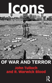 Icons of War and Terror : Media Images in an Age of International Risk, Paperback / softback Book