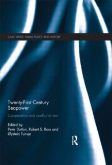 Twenty-First Century Seapower : Cooperation and Conflict at Sea, Hardback Book