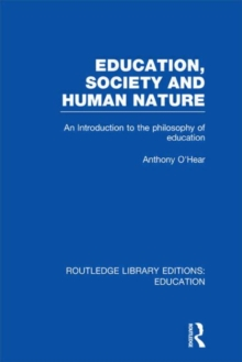 Education, Society and Human Nature : An Introduction to the Philosophy of Education, Hardback Book