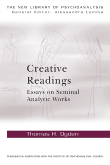 Creative Readings: Essays on Seminal Analytic Works, Paperback Book