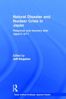 Natural Disaster and Nuclear Crisis in Japan : Response and Recovery After Japan's 3/11, Hardback Book