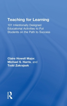 Teaching for Learning : 101 Intentionally Designed Educational Activities to Put Students on the Path to Success, Hardback Book