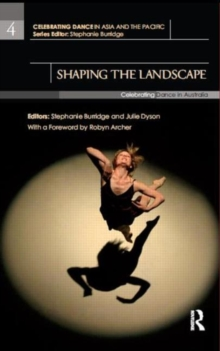 Shaping the Landscape : Celebrating Dance in Australia, Hardback Book