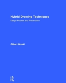 Hybrid Drawing Techniques : Design Process and Presentation, Hardback Book