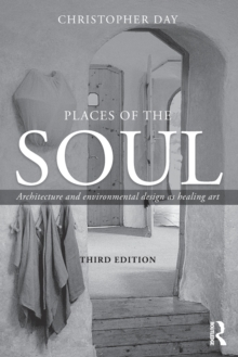 Places of the Soul : Architecture and environmental design as a healing art, Paperback / softback Book