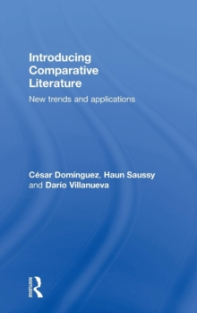 Introducing Comparative Literature : New Trends and Applications, Hardback Book