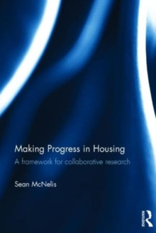 Making Progress in Housing : A Framework for Collaborative Research, Hardback Book