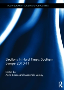 Elections in Hard Times: Southern Europe 2010-11, Hardback Book