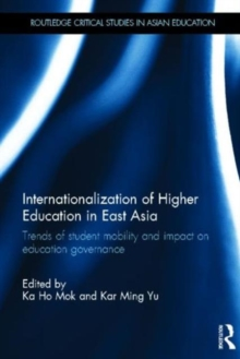 Internationalization of Higher Education in East Asia : Trends of student mobility and impact on education governance, Hardback Book