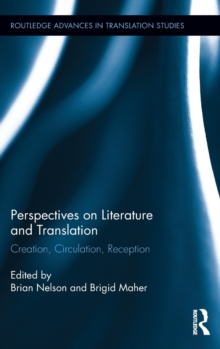 Perspectives on Literature and Translation : Creation, Circulation, Reception, Hardback Book