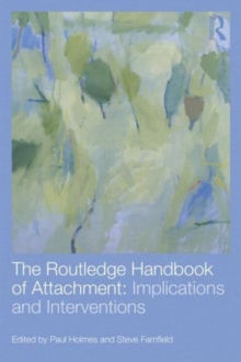 The Routledge Handbook of Attachment: Implications and Interventions, Paperback / softback Book
