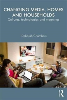 Changing Media, Homes and Households : Cultures, Technologies and Meanings, Hardback Book
