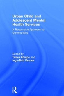 Urban Child and Adolescent Mental Health Services : A Responsive Approach to Communities, Hardback Book