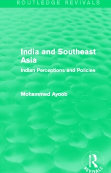 India and Southeast Asia : Indian Perceptions and Policies, Hardback Book