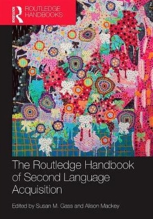 The Routledge Handbook of Second Language Acquisition, Paperback / softback Book