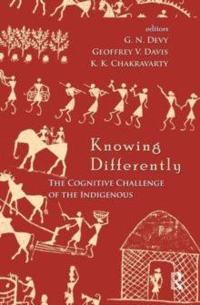 Knowing Differently : The Challenge of the Indigenous, Hardback Book