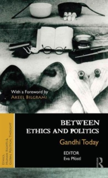 Between Ethics and Politics : New Essays on Gandhi, Hardback Book
