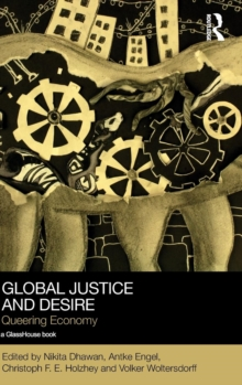 Global Justice and Desire : Queering Economy, Hardback Book