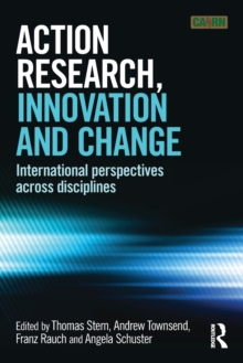 Action Research, Innovation and Change : International perspectives across disciplines, Paperback / softback Book