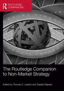 The Routledge Companion to Non-Market Strategy, Hardback Book