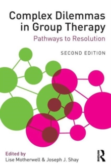 Complex Dilemmas in Group Therapy : Pathways to Resolution, Paperback Book
