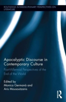Apocalyptic Discourse in Contemporary Culture : Post-Millennial Perspectives on the End of the World, Hardback Book