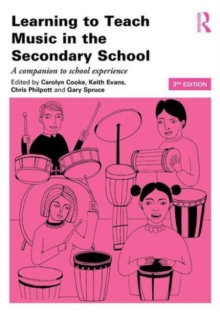 Learning to Teach Music in the Secondary School : A companion to school experience, Paperback / softback Book