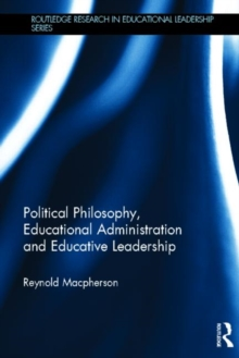 Political Philosophy, Educational Administration and Educative Leadership, Hardback Book