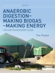 Anaerobic Digestion - Making Biogas - Making Energy : The Earthscan Expert Guide, Hardback Book