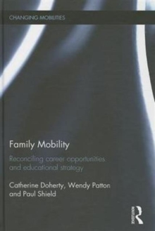 Family Mobility : Reconciling Career Opportunities and Educational Strategy, Hardback Book