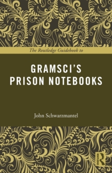The Routledge Guidebook to Gramsci's Prison Notebooks, Paperback / softback Book