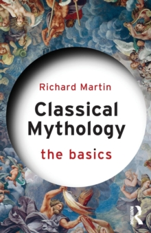 Classical Mythology: The Basics, Paperback Book
