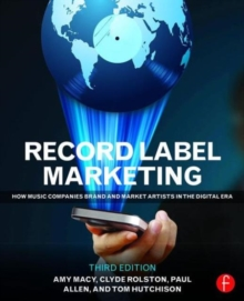 Record Label Marketing : How Music Companies Brand and Market Artists in the Digital Era, Paperback / softback Book