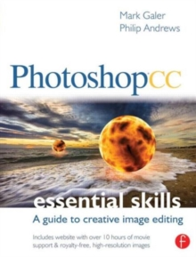 Photoshop CC: Essential Skills : A guide to creative image editing, Paperback / softback Book