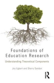 Foundations of Education Research : Understanding Theoretical Components, Paperback Book