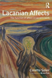 Lacanian Affects : The function of affect in Lacan's work, Paperback / softback Book